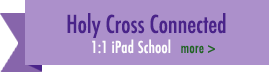 Holy Cross Connected 1:1 iPad School